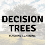 Decision Tree Classifier – Machine Learning